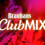 Brauhaus ClubMIX
