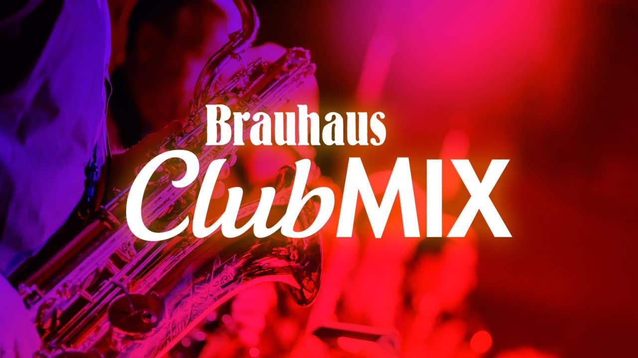 Brauhaus ClubMix: mit DJ Engin & Live-Acts