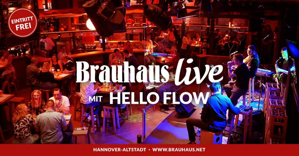 Brauhaus live Hello Flow