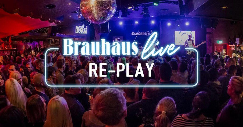 Brauhaus live Re-Play